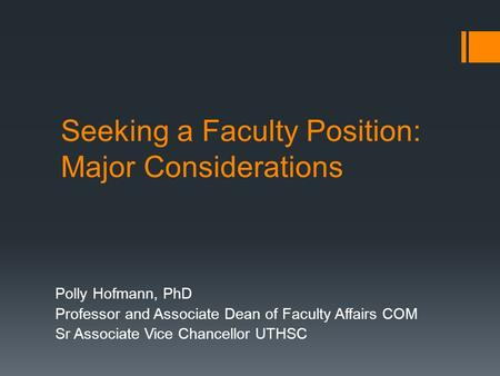 Seeking a Faculty Position: Major Considerations