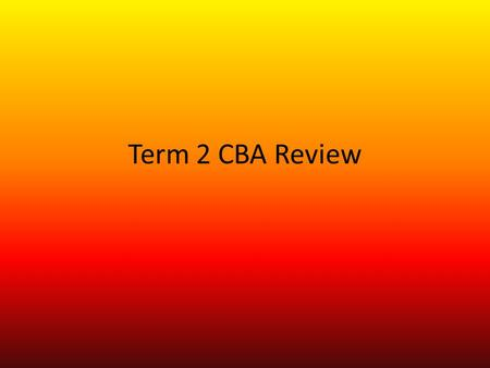 Term 2 CBA Review. (3 3 – 7) ÷ 4 × 5 Which statement is shown by the following graph? A) y is 5 more than x B) x is 5 more than y C) y is 5 times as.