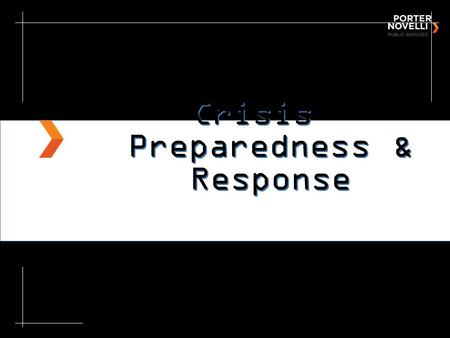 Crisis Preparedness & Response. Some Thoughts on Crisis Management.