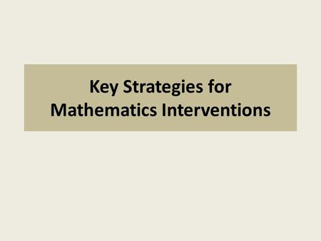 Key Strategies for Mathematics Interventions. Explicit Instruction Recommendation 3. Instruction during the intervention should be explicit and systematic.