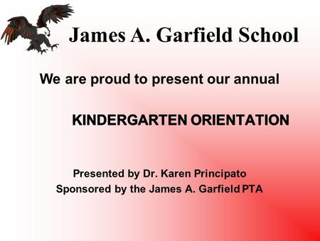 James A. Garfield School. James A. Garfield School Mission Statement We are committed to providing an exceptional academic environment for all of our.