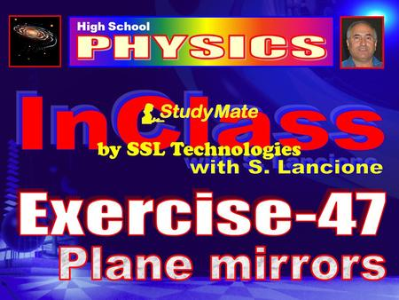 High School by SSL Technologies Physics Ex-47 Click THE LAW OF REFLECTION When light strikes a surface and is reflected, it changes direction. The direction.