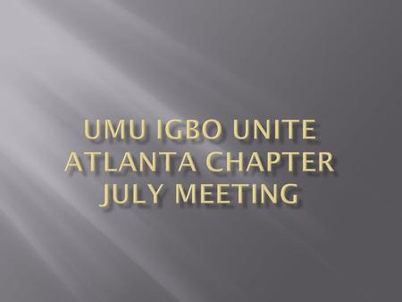  8 th Annual Umu Igbo Unite Convention  Med Share Community Service Event  August Gathering  2 nd Annual Cultural Night.