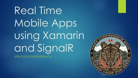 Real Time Mobile Apps using Xamarin and SignalR