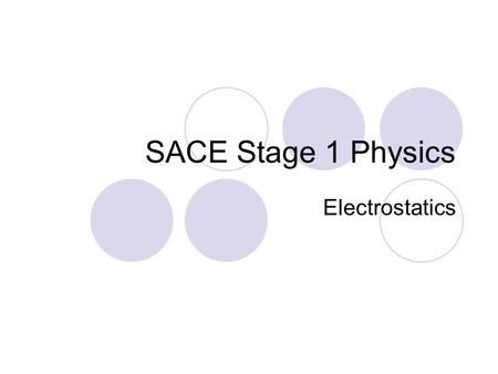 SACE Stage 1 Physics Electrostatics. The Structure of the Atom Modern Atomic Theory Began in 1897 when English Physicist J. J. Thompson discovered the.