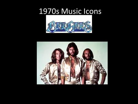 1970s Music Icons. Bee Gees songs Stayin' Alive 1977 You Should Be Dancing 1976 Night Fever 1977 More Than A Woman 1977 Too Much Heaven 1979 Love You.