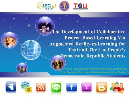 LOGO The Development of Collaborative Project–Based Learning Via Augmented Reality m-Learning for Thai and The Lao People's Democratic Republic Students.