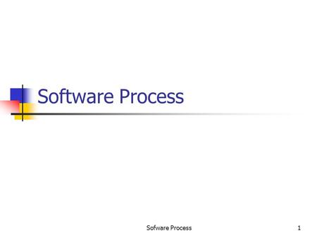 Sofware Process1 Software Process. Sofware Process2 Software Engineering We have specified the problem domain – industrial strength software Besides delivering.