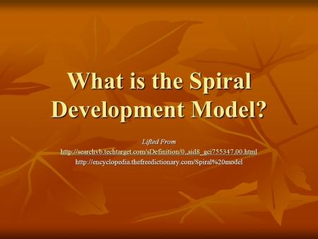 What is the Spiral Development Model? Lifted From