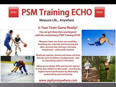 Update to Woodway. PSM Training Echo is a tool targeted at S&C coaches and trainers to provide; 1. Metrics to measure the effectiveness of their training.