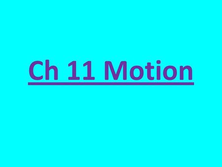 Ch 11 Motion. Please define these vocabulary words: Distance Speed Average speed Instantaneous speed Velocity Acceleration Free fall Constant acceleration.