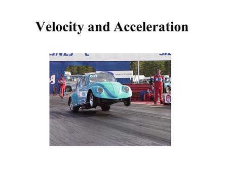 Velocity and Acceleration. Velocity and Speed Velocity and speed are both how fast you are going, but velocity implies a direction (N, S, E, W) as well.