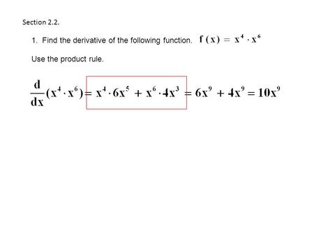 Section 2.2. 1. Find the derivative of the following function. Use the product rule.