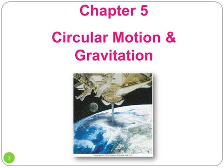 Chapter 5 Circular Motion & Gravitation 1. 5-1 Kinematics of Uniform Circular Motion Uniform circular motion: motion in a circle of constant radius at.