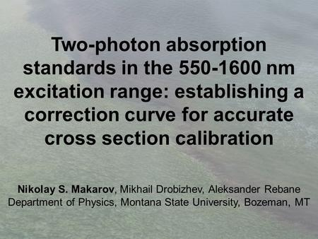 Two-photon absorption standards in the 550-1600 nm excitation range: establishing a correction curve for accurate cross section calibration Nikolay S.