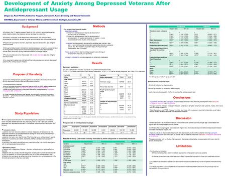 Background Development of Anxiety Among Depressed Veterans After Antidepressant Usage Zhiguo Li, Paul Pfeiffer, Katherine Hoggatt, Kara Zivin, Karen Downing.