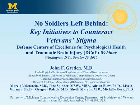 No Soldiers Left Behind: Key Initiatives to Counteract Veterans' Stigma Defense Centers of Excellence for Psychological Health and Traumatic Brain Injury.