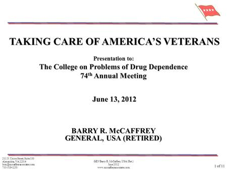 1 of 11 GEN Barry R. McCaffrey, USA (Ret.) June 2012  211 N. Union Street, Suite 100 Alexandria, VA 22314