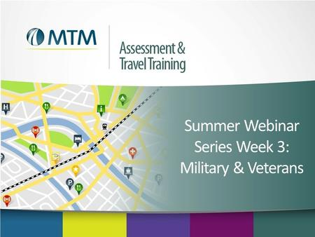 Summer Webinar Series Week 3: Military & Veterans.