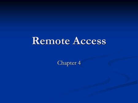 Remote Access Chapter 4. IEEE 802.1x An internet standard created to perform authentication services for remote access to a central LAN. An internet standard.