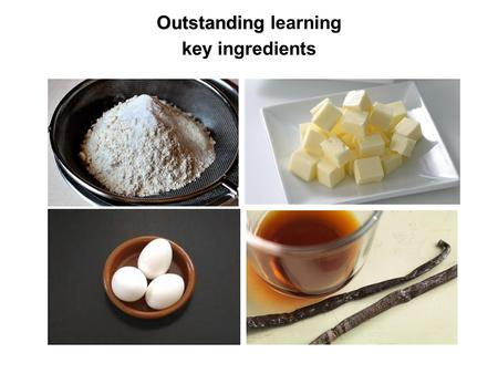 Outstanding Outstanding learning key ingredients.