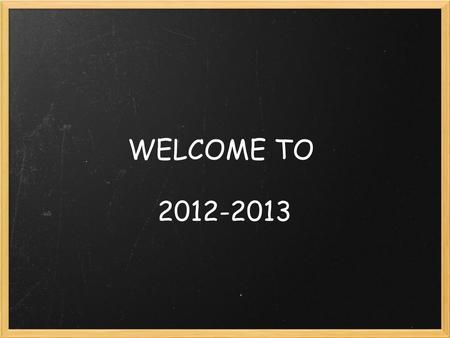 WELCOME TO 2012-2013. OPENING INTRODUCE YOURSELF TO SOMEONE YOU DON'T KNOW. WHAT'S YOUR NAME? WHO IS YOUR CHILD? WHAT TOWN DO YOU LIVE IN?