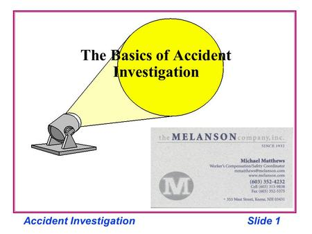 Accident InvestigationSlide 1 The Basics of Accident Investigation.
