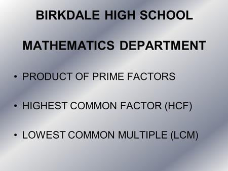 BIRKDALE HIGH SCHOOL MATHEMATICS DEPARTMENT