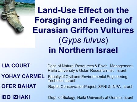 LIA COURT LIA COURT Dept. of Natural Resources & Envir. Management, Haifa University & Golan Research inst, Israel YOHAY CARMEL YOHAY CARMEL Faculty of.