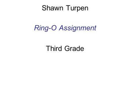 Shawn Turpen Ring-O Assignment Third Grade. The Story of the Easter Bunny An elderly couple's petite white rabbit observes, assists, then eventually takes.