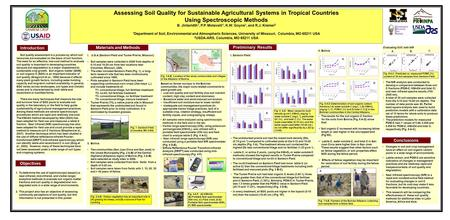 Assessing Soil Quality for Sustainable Agricultural Systems in Tropical Countries Using Spectroscopic Methods B. Jintaridth 1, P.P. Motavalli 1, K.W. Goyne.