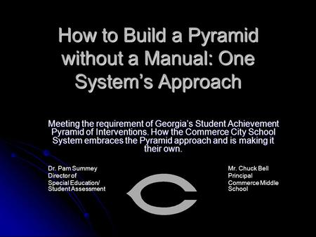 How to Build a Pyramid without a Manual: One System's Approach How to Build a Pyramid without a Manual: One System's Approach Meeting the requirement.