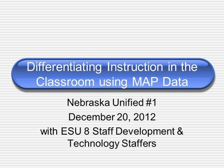 Differentiating Instruction in the Classroom using MAP Data