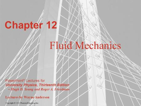 Chapter 12 Fluid Mechanics.