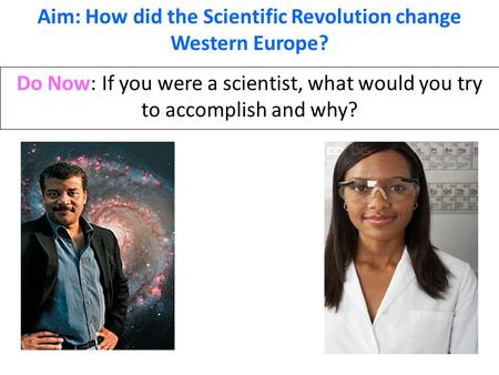 Aim: How did the Scientific Revolution change Western Europe?