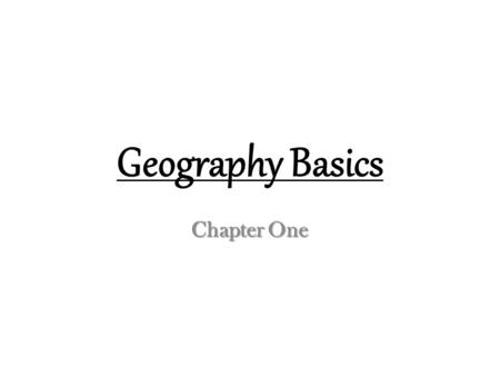 Geography Basics Chapter One. Pre Test Fill out the 50 states without help from your neighbor. Fill out the 50 states without help from your neighbor.
