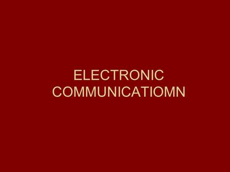 ELECTRONIC COMMUNICATIOMN. MEAANING OF TELECOMMUNICATIONS The term telecommunication means communication at a distance. The word data refers to information.