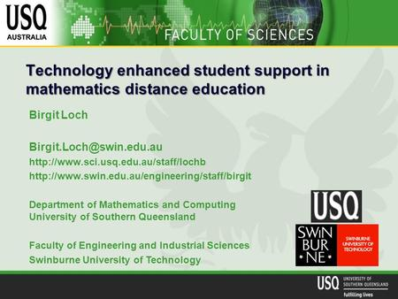 Technology enhanced student support in mathematics distance education Birgit Loch
