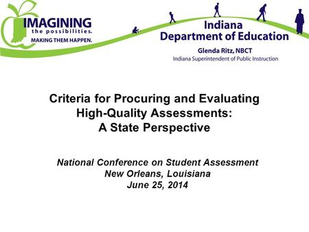 Criteria for Procuring and Evaluating High-Quality Assessments: A State Perspective National Conference on Student Assessment New Orleans, Louisiana June.