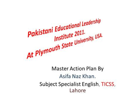 Master Action Plan By Asifa Naz Khan. Subject Specialist English, TICSS, Lahore.