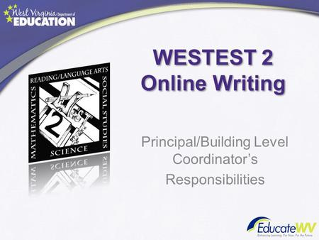 WESTEST 2 Online Writing Principal/Building Level Coordinator's Responsibilities.