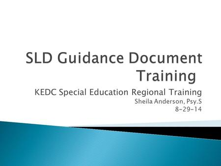 KEDC Special Education Regional Training Sheila Anderson, Psy.S 8-29-14.