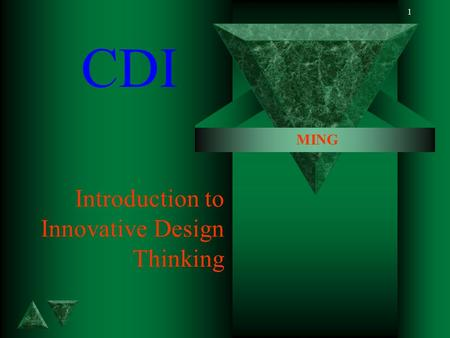 1 Introduction to Innovative Design Thinking CDI MING.