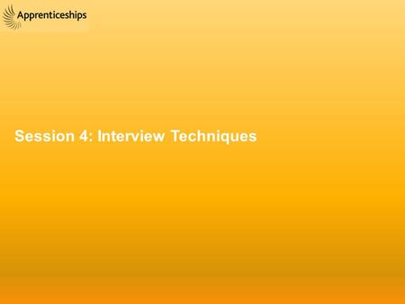 Session 4: Interview Techniques. How to prepare for your interview ALPHI Toolkit Section 4 By the end of the session you will be able to: Understand and.