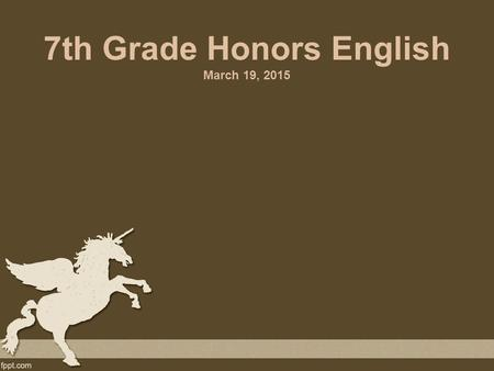 "7th Grade Honors English March 19, 2015. Bellringer Read ""On the Road"" and complete the questions which follow. You have 10 minutes from the time the."