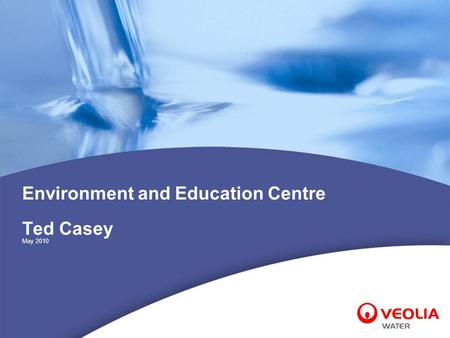 Environment and Education Centre Ted Casey May 2010.