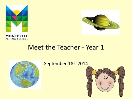 Meet the Teacher - Year 1 September 18 th 2014. Who are the teachers in Year 1? Columbus Class Mrs Wardrope Class Teacher Mrs Davies HLTA Mrs Burran Teaching.