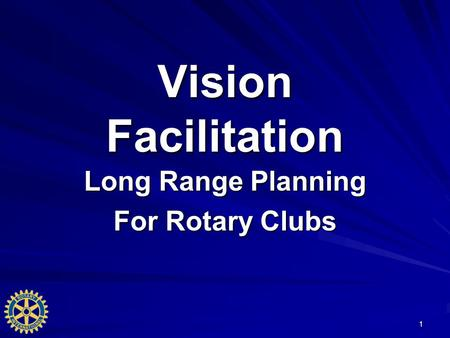1 Vision Facilitation Long Range Planning For Rotary Clubs.
