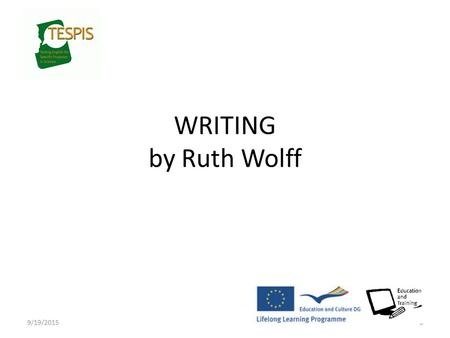 9/19/20150 WRITING by Ruth Wolff. 9/19/20151 Writing, 2 parts, 1 hr 30 mins, 25 points Part 1:Transactional e-mail based on reading 120 – 150 words, 8.