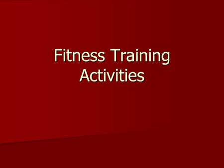 Fitness Training Activities